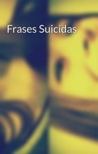 Frases Suicidas by RochiBenitez