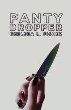 Panty Dropper by Chelstopolis