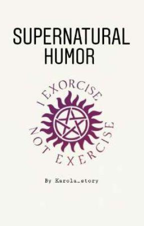 Supernatural Humor by karola_story_