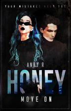 Honey, Move On #2 by AndresaRios