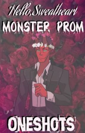 Hello,Sweetheart - Monster Prom Oneshots by LilBombBeLit