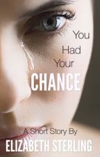 You Had Your Chance by coffeeshopsrainydays