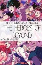 The Heroes of Beyond [MY HERO ACADEMIA] by chaerin-chan