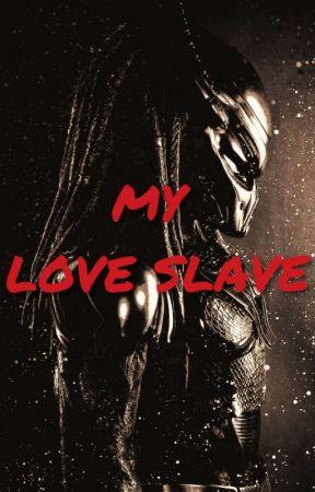 My Love Slave (A yautja love story) by lizzybear1017