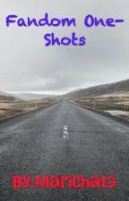 Fandom One-Shots by MariChat3