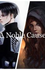A Noble Cause by casuallywritinggirl