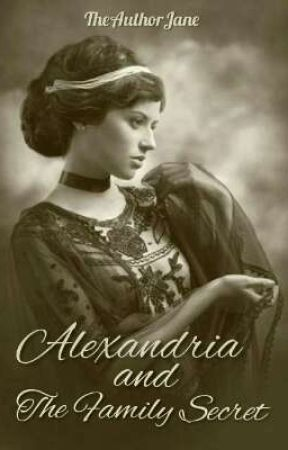 Alexandria And The Family Secret  by TheAuthorJane