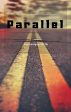 Parallel  by NotYourTypicallGirl