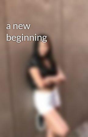 a new beginning by laurencesta