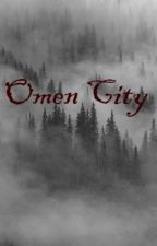 Omen City: The Monsters (Book One) - [Twilight Fanfiction - Spin Off Series] by Away_To_Neverland