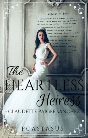 The Heartless Heiress by PCastasus