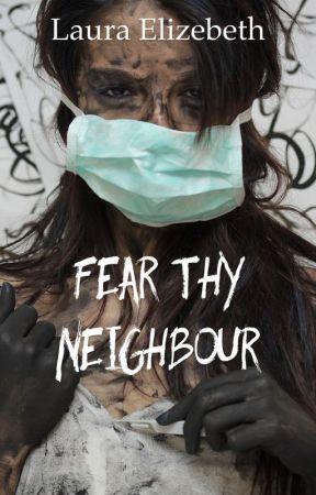 Fear Thy Neighbour by Typoetika