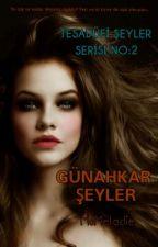 Tesadüf Serisi 2: GÜNAHKAR SEYLER by MissMelodie