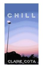 CHILL | Spam/Rant Book by Claire_Cota