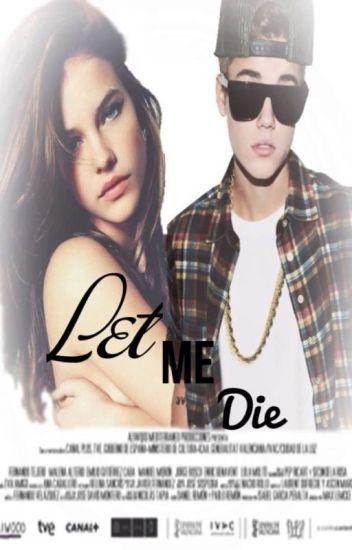 let me die ; jb (editando)
