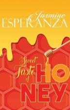 Taste Of Honey (Closure) - Book 3 by JasmineEsperanzaPHR
