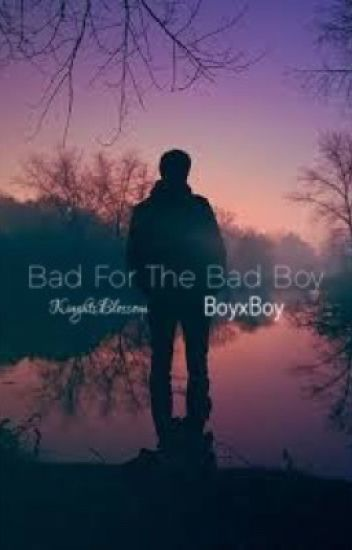 Bad for the Bad boy (boyxboy)