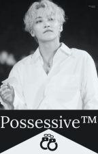 Possessive™ | Y.J. + C.S. by IpreferTaeOverCoffee