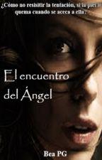 EL ENCUENTRO DEL ANGEL (Ángel dormido) by BetyLunaboo