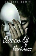 Queen Of Darkness by Mdyztaaa_