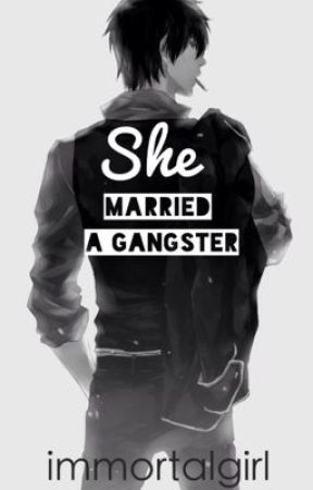 She Married A Gangster by immortalgirl