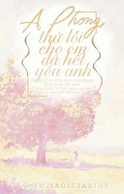Đọc truyện A Phong, thứ lỗi cho em đã hết yêu anh!