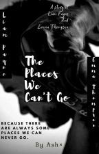 The Places We Can't Go    l.p. by kosmikoko