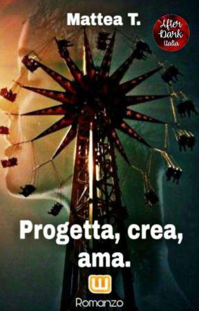 Progetta, Crea, Ama. by Marlboro_Rosse00