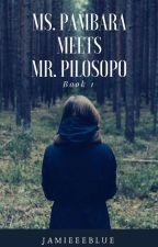 Ms. Pambara meets Mr. Pilosopo (EDITING) by JamieeeBlue