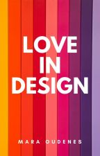 Love In Design by moudenes