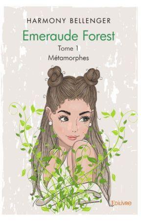 Emeraude Forest - Tome 1 Métamorphes (PUBLIE) by AlyEmKara