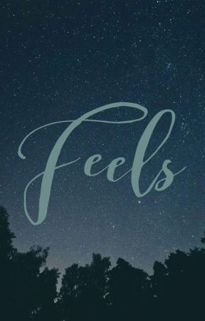 FEELS by xxbiopolar