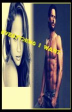 Everything I Want (Book 1 in Twisted Fairytales Series) by LifesAFairyTale