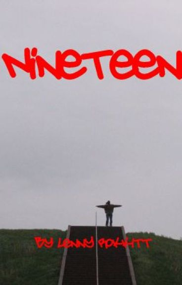Nineteen by LennyRokkitt
