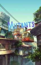 Mutants by forlive4