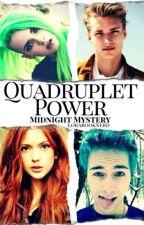 Quadruplet Power : Midnight Mystery! by lorabooknerd