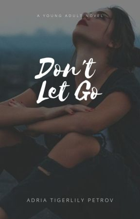 Don't Let Go by astridxlee