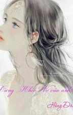 Đừng Khóc...Vợ Của Anh!! by ManNghi20