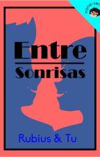 Entre Sonrisas (ElRubius y tu) by feer-sempaii