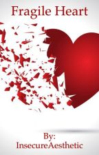 Fragile Heart by Adrianna075