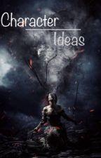 Characters & Ideas by LittleRebellion