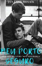 """Meu Porto Seguro - Spin-Off Do Livro """"Meu Segurança"""" by JulianaSouza655"""