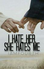 I Hate Her, And she Hates me. by IamFourth