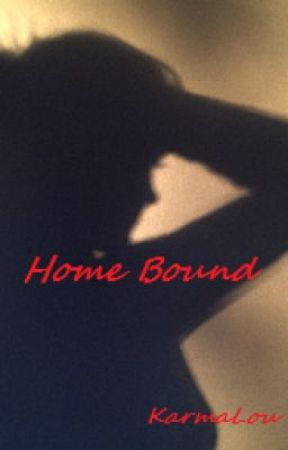 Home Bound by KarmaLou