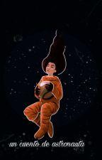 Un cuento de astronauta by twenty_three02