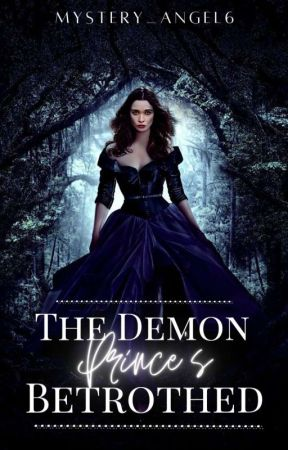 The Demon Prince's Betrothed by Mystery_Angel6
