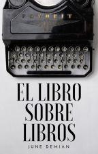 El libro sobre libros by JuneDemian