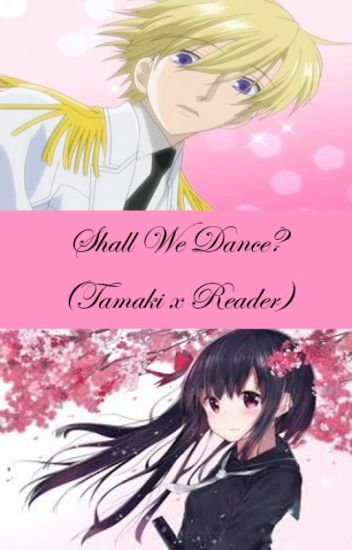 Shall we Dance? ~ (Tamaki x reader) Ouran High School Host Club