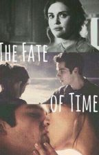 The Fate of Time | Stydia | Teen wolf by stilesismybae