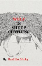 Wolf in Sheep Clothing by RedHatNicky